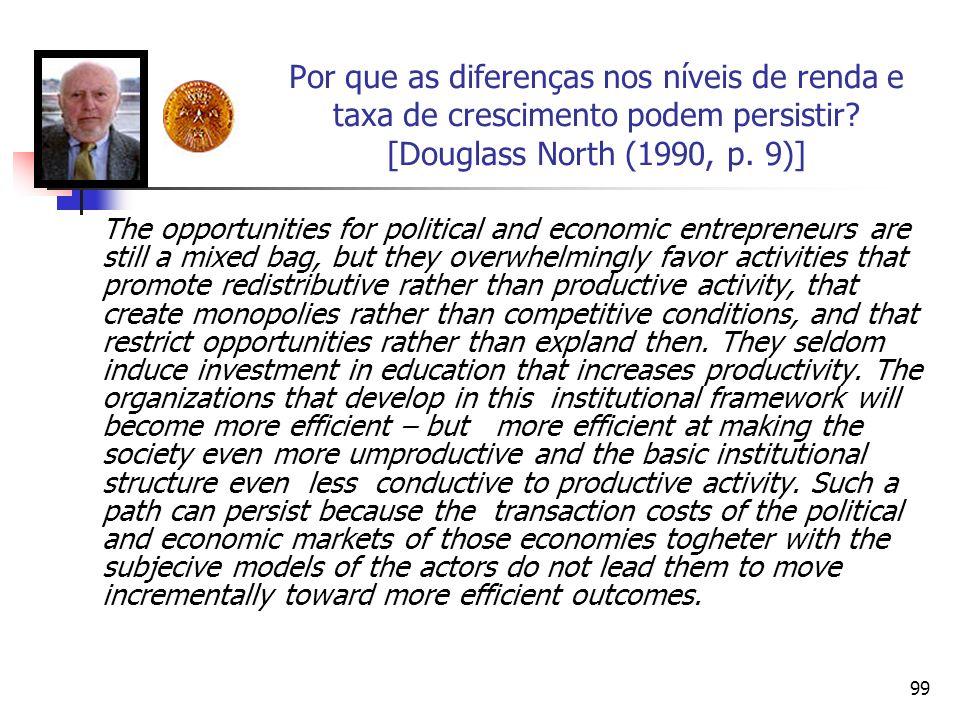 Por que as diferenças nos níveis de renda e taxa de crescimento podem persistir [Douglass North (1990, p. 9)]